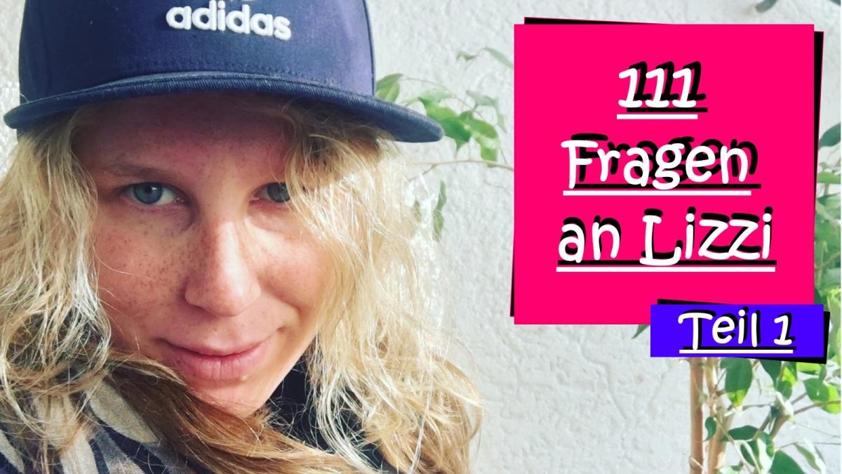 111 Fragen an Lizzi - Teil 1